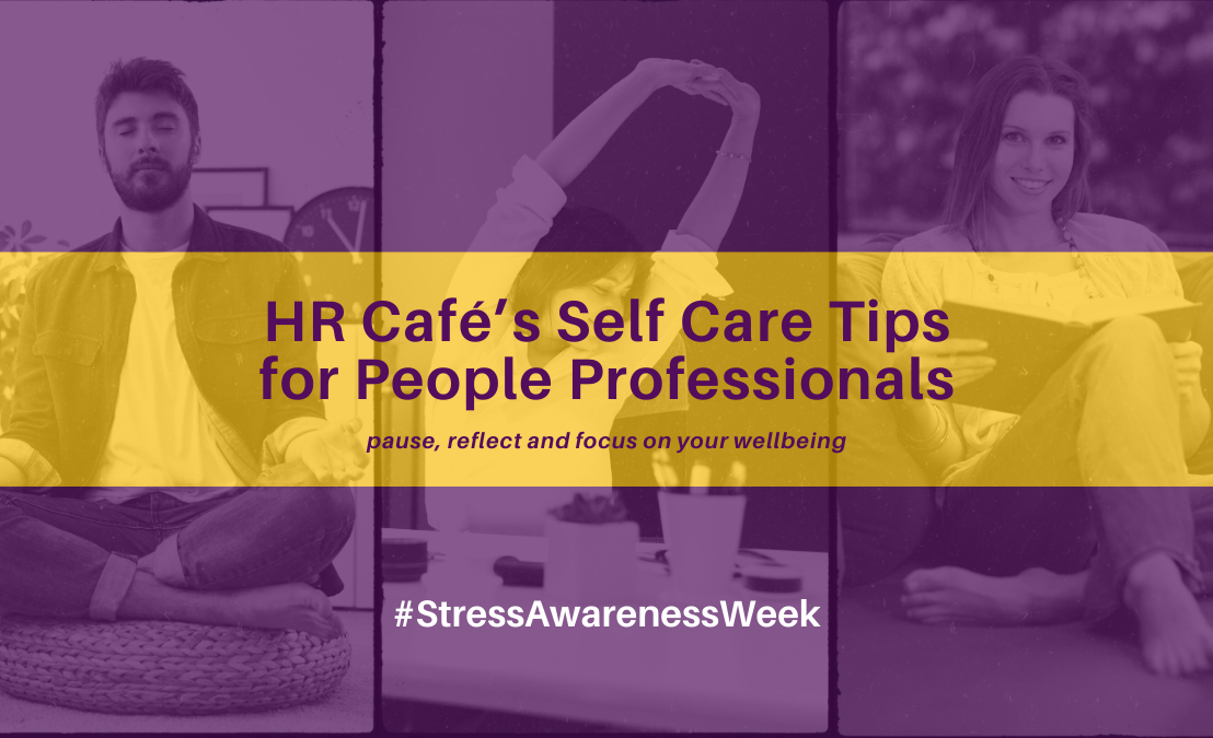HR Café's self care tips by HR for HR